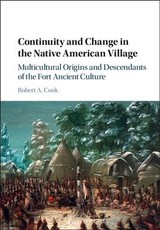 Continuity And Change In The Native American Village - Cook, Robert A. (ohio State University) - ISBN: 9781107043794