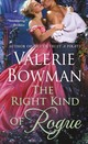 Right Kind Of Rogue - Bowman, Valerie - ISBN: 9781250121714