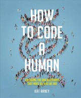 How To Code A Human - Arney, Kat - ISBN: 9780233005171