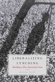 Liberalizing Lynching - Kato, Daniel (term Assistant Professor In Political Science, Term Assistant Professor In Political Science, Barnard College) - ISBN: 9780190232573