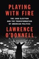 Playing With Fire - O'donnell, Lawrence - ISBN: 9780399563140