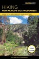 Hiking New Mexico's Gila Wilderness - Cunningham, Polly; Cunningham, Bill - ISBN: 9781493027811