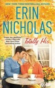 Totally His - Nicholas, Erin - ISBN: 9781455539727