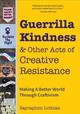 Guerrilla Kindness And Other Acts Of Creative Resistance - Lothian, Sayraphim - ISBN: 9781633537408