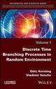 Discrete Time Branching Processes In Random Environment - Vatutin, Vladimir A.; Kersting, Götz - ISBN: 9781786302526