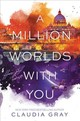 Million Worlds With You - Gray, Claudia - ISBN: 9780062279033