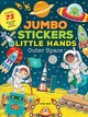 Jumbo Stickers For Little Hands: Outer Space - Tejido, Jomike - ISBN: 9781633225473
