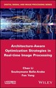 Architecture-aware Optimization Strategies In Real-time Image Processing - Balla-arabe, Souleymane; Fan, Yang-song; Li, Chao - ISBN: 9781786300942
