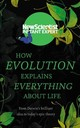 How Evolution Explains Everything About Life - New Scientist (COR) - ISBN: 9781473658455