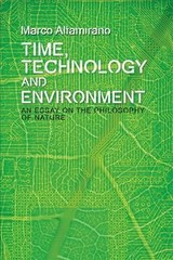 Time, Technology And Environment - Altamirano, Marco; Eckersley, Andrea; Pont, Antonia; Roffe, Jon - ISBN: 9781474425797