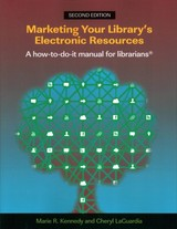 Marketing Your Library's Electronic Resources - Kennedy, Marie R.; Laguardia, Cheryl M. - ISBN: 9781783302673