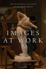 Images At Work - Morgan, David (professor Of Religious Studies, Duke University) - ISBN: 9780190272111