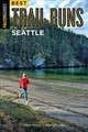 Best Trail Runs Seattle - Chase, Adam; Hobbs, Nancy - ISBN: 9781493025169