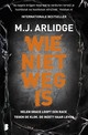 Wie niet weg is - M.J. Arlidge - ISBN: 9789022582206