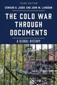The Cold War Through Documents - Judge, Edward H. (EDT)/ Langdon, John W. (EDT) - ISBN: 9781538109267
