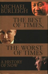 Best Of Times, The Worst Of Times - Burleigh, Michael - ISBN: 9781509847884