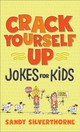 Crack Yourself Up Jokes For Kids - Silverthorne, Sandy - ISBN: 9780800729691