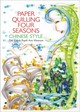 Paper Quilling Four Seasons Chinese Style - Paper Arts Museum, Zhu Liqun - ISBN: 9781602200333