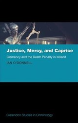 Justice, Mercy, And Caprice - O'donnell, Ian (university College Dublin) - ISBN: 9780198798477