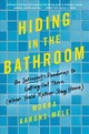 Hiding In The Bathroom - Aarons-mele, Morra - ISBN: 9780062666086