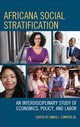 Africana Social Stratification - Conyers, James L., Jr. (EDT)/ Brown, Drew (CON)/ Chaffin, Latasha (CON)/ Edozie, Rita Kiki (CON)/ Greene, Anthony D. (CON) - ISBN: 9781498533140