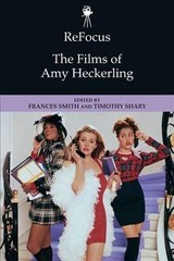 Refocus: The Films Of Amy Heckerling - Shary, Timothy - ISBN: 9781474425896
