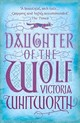 Daughter Of The Wolf - Whitworth, Victoria - ISBN: 9781784082147