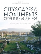 Cityscapes And Monuments Of Western Asia Minor - Mortensen, Eva (EDT)/ Poulsen, Birte (EDT) - ISBN: 9781785708367