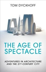 Age Of Spectacle - Dyckhoff, Tom - ISBN: 9781847946522