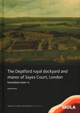 Deptford Royal Dockyard And Manor Of Sayes Court, London - Francis, Antony - ISBN: 9781907586361