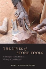 Lives Of Stone Tools - Arthur, Kathryn Weedman - ISBN: 9780816537136