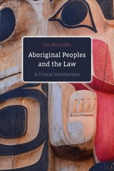 Aboriginal Peoples And The Law - Reynolds, Jim - ISBN: 9780774880213