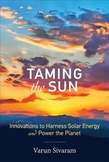 Taming The Sun - Sivaram, Varun (philip D. Reed Fellow For Science And Technology, Council On Foreign Relations) - ISBN: 9780262037686