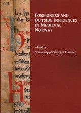 Foreigners And Outside Influences In Medieval Norway - Hamre, Stian Suppersberger (EDT) - ISBN: 9781784917050