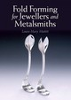 Fold Forming For Jewellers And Metalsmiths - Muttitt, Louise Mary - ISBN: 9781785002724