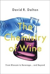 Chemistry Of Wine - Dalton, David R. (professor Chemistry, Temple University) - ISBN: 9780190687199