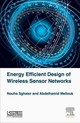 Energy Efficient Design of Wireless Sensor Networks - Mellouk, Abdelhamid; Sghaier, Nouha - ISBN: 9781785481086