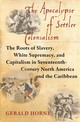 The Apocalypse Of Settler Colonialism - Horne, Gerald - ISBN: 9781583676639