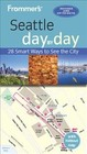 Frommer's Seattle Day By Day - Olson, Donald - ISBN: 9781628873825