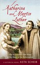 Katharina And Martin Luther - Scheib, Asta - ISBN: 9780824523664