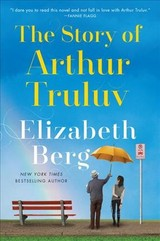 The Story Of Arthur Truluv - Berg, Elizabeth - ISBN: 9781400069903