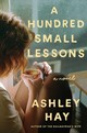 A Hundred Small Lessons - Hay, Ashley - ISBN: 9781501165139