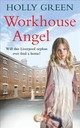 Workhouse Angel - Green, Holly - ISBN: 9781785035685