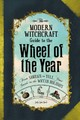 Modern Witchcraft Guide To The Wheel Of The Year - Nock, Judy Ann - ISBN: 9781507205372