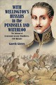 With Wellington's Hussars In The Peninsula And At Waterloo - Glover, Gareth - ISBN: 9781473893979