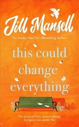 This Could Change Everything - Mansell, Jill - ISBN: 9781472208972