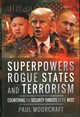 Superpowers, Rogue States And Terrorism - Moorcraft, Paul - ISBN: 9781473894723