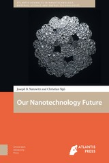 Our Nanotechnology Future - C.  Ng - ISBN: 9789048534623
