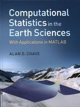 Computational Statistics In The Earth Sciences - Chave, Alan D. (woods Hole Oceanographic Institution, Massachusetts) - ISBN: 9781107096004
