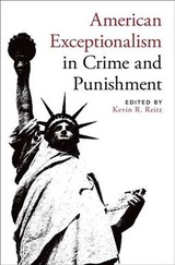 American Exceptionalism In Crime And Punishment - Reitz, Kevin R. (EDT) - ISBN: 9780190203542